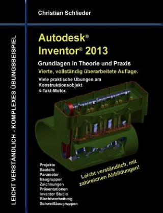 Autodesk Inventor 2013 - Grundlagen in Theorie und Praxis