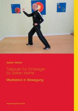 Taijiquan fur Einsteiger by Stefan Wahle