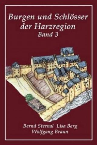 Burgen und Schlösser der Harzregion 3. Bd.3