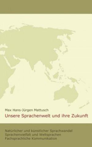 Unsere Sprachenwelt und ihre Zukunft