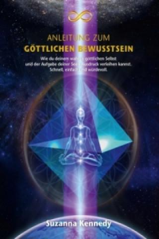 Anleitung zum Göttlichen Bewusstsein