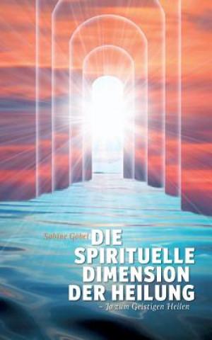 Die spirituelle Dimension der Heilung