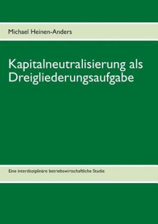 Kapitalneutralisierung als Dreigliederungsaufgabe