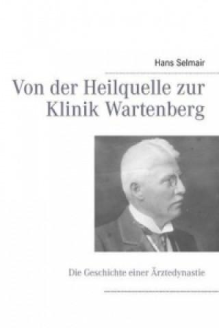 Von der Heilquelle zur Klinik Wartenberg