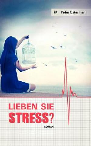 Lieben Sie Stress?