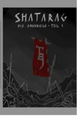Shatarag - die Orkkriege