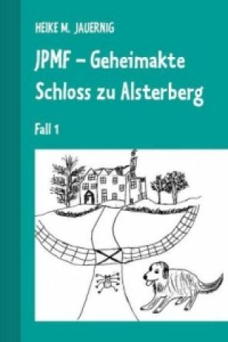 JPMF - Geheimakte Schloss zu Alsterberg