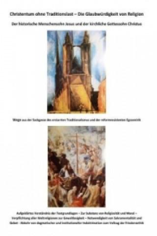 Christentum ohne Traditionslast - Die Glaubwürdigkeit von Religion