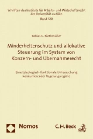 Minderheitenschutz und allokative Steuerung im System von Konzern- und Übernahmerecht