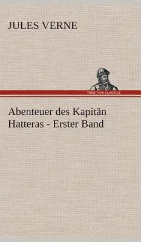 Abenteuer Des Kapitan Hatteras - Erster Band