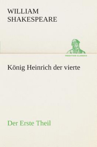 Koenig Heinrich Der Vierte Der Erste Theil