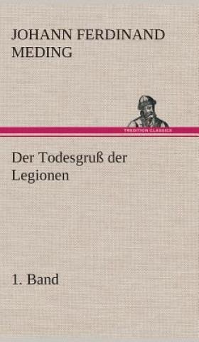 Todesgru  Der Legionen, 1. Band