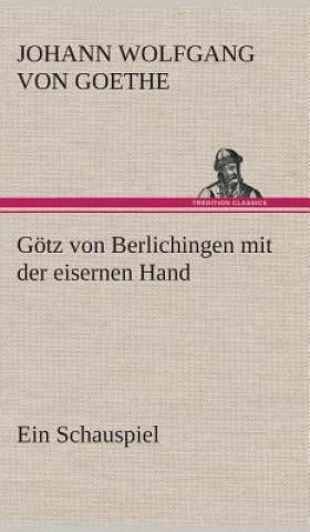 G tz Von Berlichingen Mit Der Eisernen Hand Ein Schauspiel