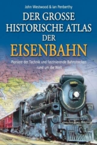 Der große historische Atlas der Eisenbahn
