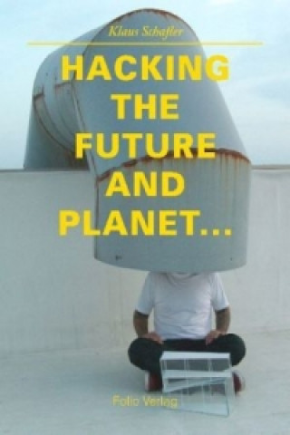Hacking the Future and Planet