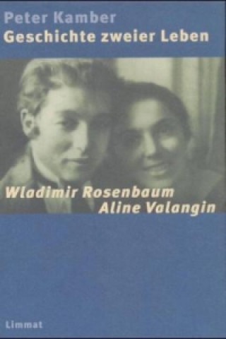 Geschichte zweier Leben - Wladimir Rosenbaum, Aline Valangin