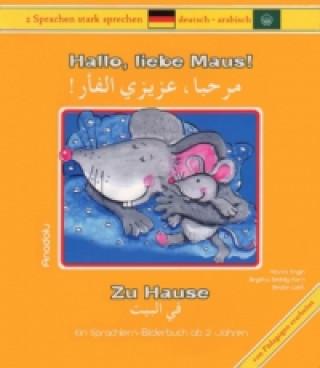 Hallo, liebe Maus! Zu Hause, Deutsch-Arabisch