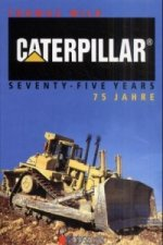 Caterpillar 75 Jahre. Caterpillar Seventy-Five Years