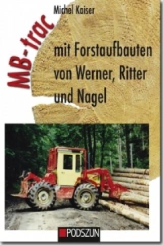 MB-trac mit Forstaufbauten von Werner, Ritter und Nagel