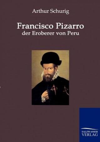 Francisco Pizarro - Der Eroberer Von Peru