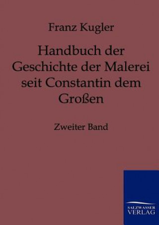 Handbuch Der Geschichte Der Malerei Seit Constantin Dem Grossen