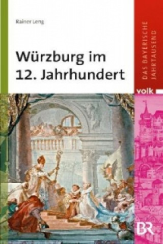 Würzburg im 12. Jahrhundert