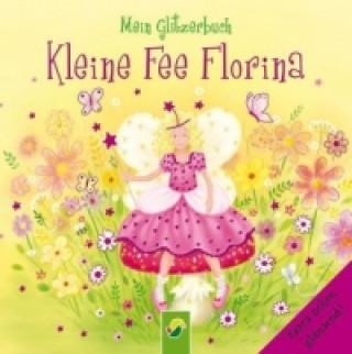 Kleine Fee Florina - Mein Glitzerbuch