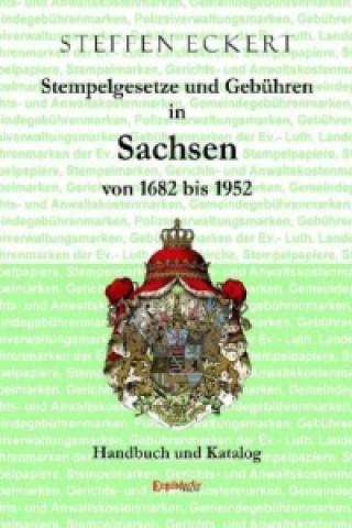 Stempelgesetze und Gebühren in Sachsen von 1682 bis 1952