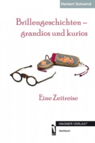 Brillengeschichten - grandios und kurios