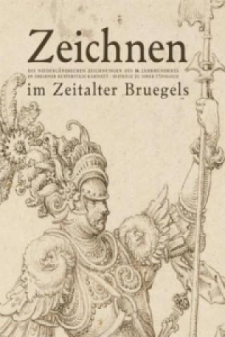 Zeichnen im Zeitalter Bruegels.
