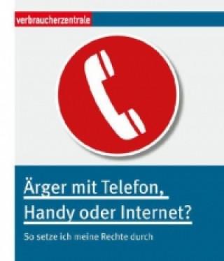 Ärger mit Telefon, Handy oder Internet