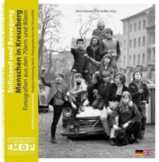 Stillstand und Bewegung - Menschen in Kreuzberg. Standstill and Movement - People in Kreuzberg, Berlin