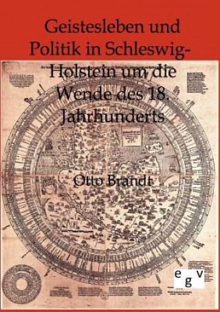 Geistesleben Und Politik in Schleswig-Holstein Um Die Wende Des 18. Jahrhunderts