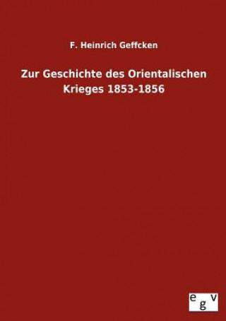 Zur Geschichte Des Orientalischen Krieges 1853-1856