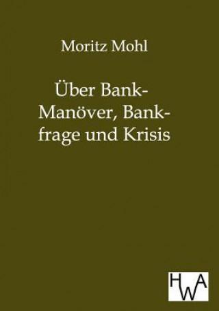 UEber Bank-Manoever, Bankfrage Und Krisis
