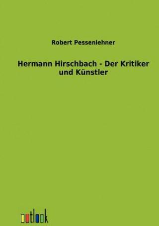 Hermann Hirschbach - Der Kritiker Und Kunstler