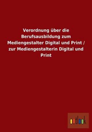 Verordnung UEber Die Berufsausbildung Zum Mediengestalter Digital Und Print / Zur Mediengestalterin Digital Und Print