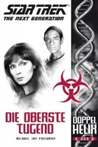 Star Trek - The Next Generation: Doppelhelix  - Die oberste Tugend