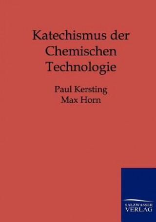 Katechismus Der Chemischen Technologie