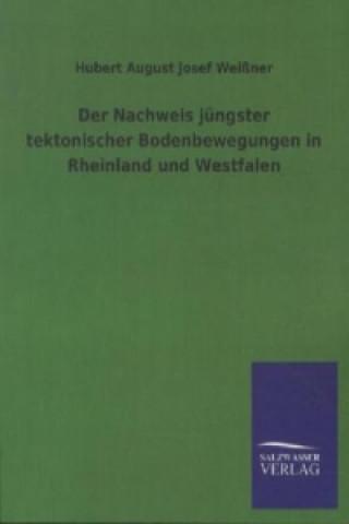 Der Nachweis jüngster tektonischer Bodenbewegungen in Rheinland und Westfalen