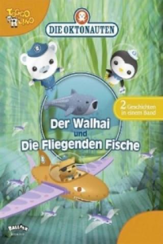 Die Oktonauten - Der Walhai. Die Fliegenden Fische
