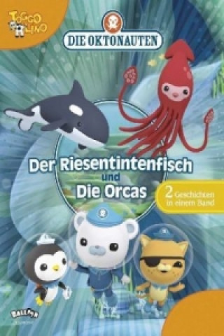 Die Oktonauten - Der Riesentintenfisch. Die Orcas