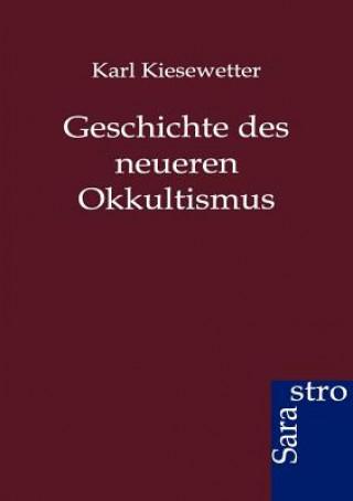 Geschichte Des Neueren Okkultismus