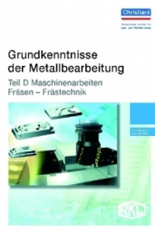 Teil D - Maschinenarbeiten Fräsen - Frästechnik