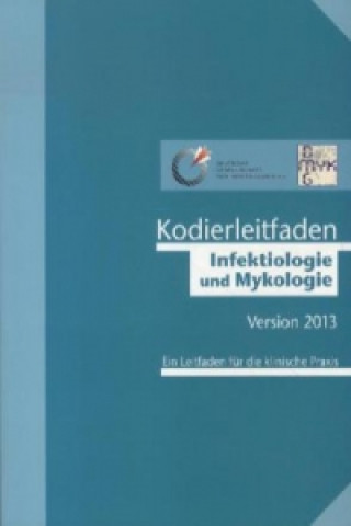 Kodierleitfaden Infektiologie und Mykologie 2013