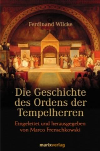 Die Geschichte des Ordens der Tempelherren