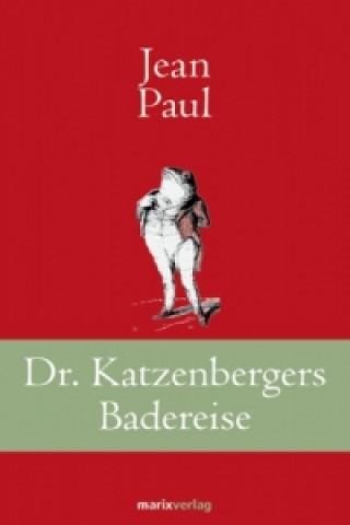 Dr. Katzenbergers Badereise
