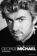 Careless Whispers: George Michael