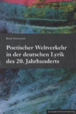 Poetischer Weltverkehr in der deutschen Lyrik des 20. Jahrhunderts