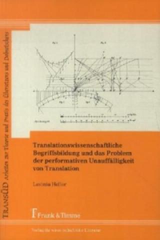 Translationswissenschaftliche Begriffsbildung und das Problem der performativen Unauffälligkeit von Translation
